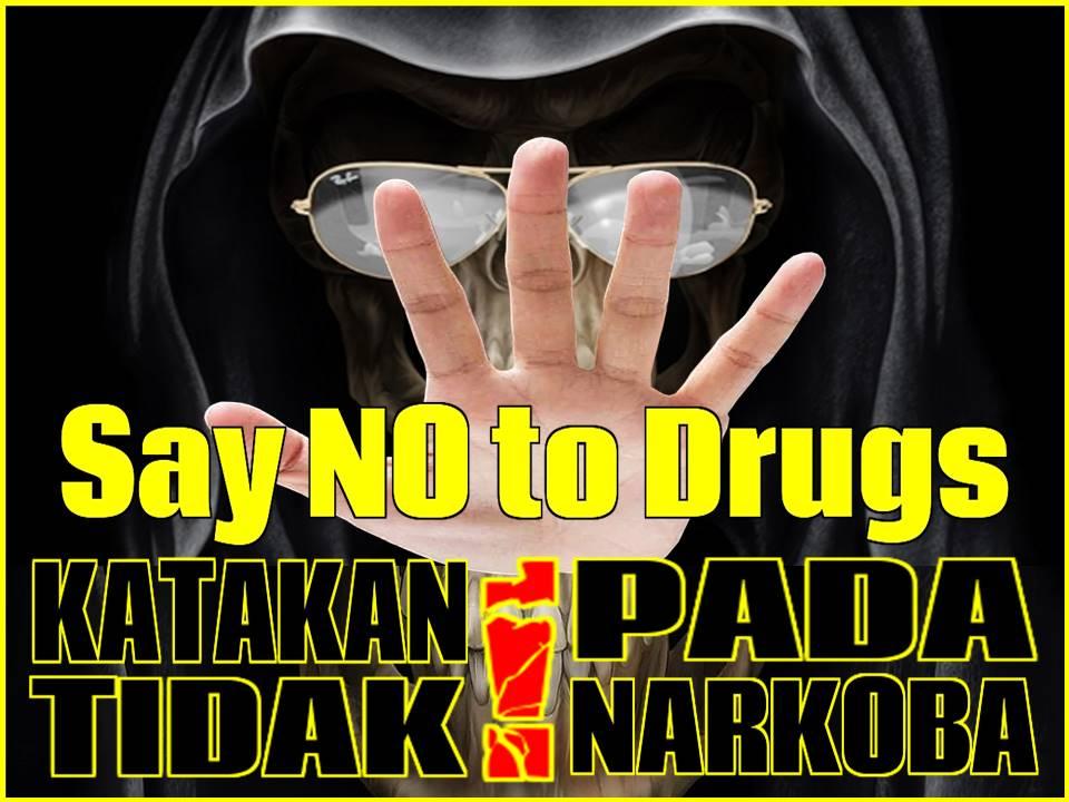 Katakan Tidak Pada Narkoba - Say No to Drugs